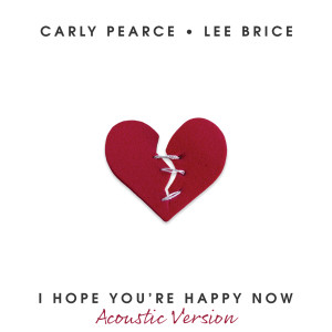 Album I Hope You're Happy Now from Lee Brice