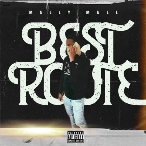 Mally Mall的專輯Best Route (Explicit)