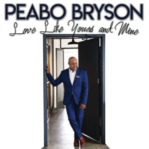 Album Love Like Yours And Mine from Peabo Bryson