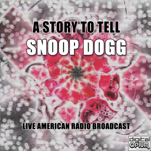 Album A Story To Tell from Snoop Dogg