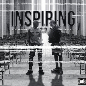 Listen to Inspiring ((Explicit)) song with lyrics from B.O.Y Wonder