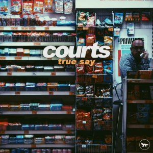 Album True Say from Courts