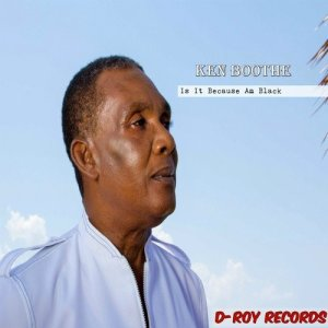 Album Is It Because Am Black from Ken Boothe