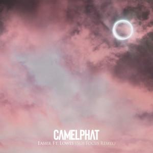 Album Easier (Sub Focus Remix) from CamelPhat