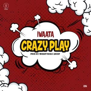 Album Crazy Play (Explicit) from I Waata