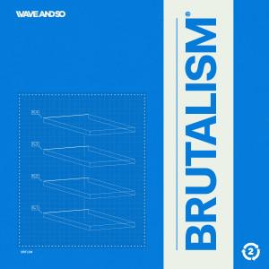 อัลบัม Brutalism ศิลปิน Wave And So