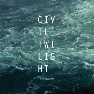 Holy Weather 2012 Civil Twilight