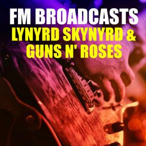 Lynyrd Skynyrd的專輯FM Broadcasts Lynyrd Skynyrd & Guns N' Roses