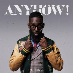 Album Anyhow! from Tye Tribbett