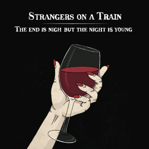 Album The End Is Nigh but the Night Is Young from Strangers On A Train