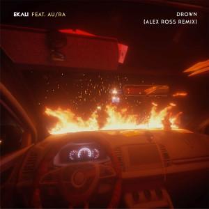 Ekali的專輯Drown (feat. Au/Ra) (Alex Ross Remix)