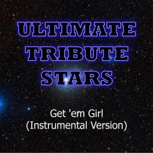 Ultimate Tribute Stars的專輯PPC - Get 'em Girl (Instrumental Version)