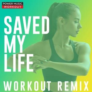 Power Music Workout的專輯Saved My Life - Single