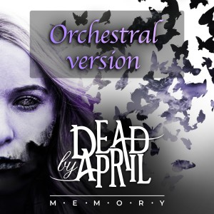 Album Memory (Orchestral Version) from Dead By April