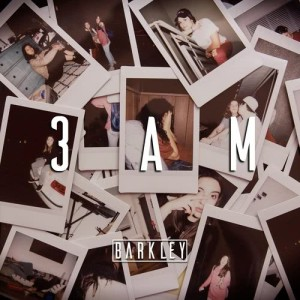 Listen to 3am song with lyrics from Barkley