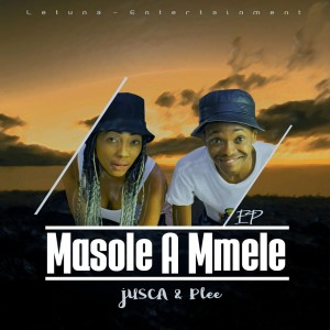 Album Masole A Mmele from Jusca & Plee