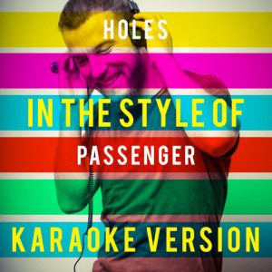 Ameritz Top Tracks的專輯Holes (In the Style of Passenger) [Karaoke Version] - Single