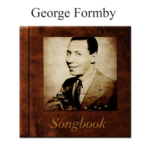 Album The George Formby Songbook (Explicit) from George Formby