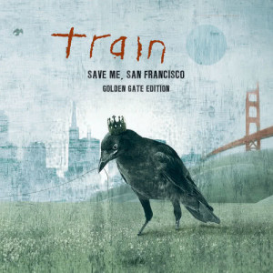 Train的專輯Save Me, San Francisco (Golden Gate Edition)