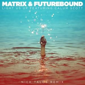 Listen to Light Us Up (feat. Calum Scott) (Nick Talos Remix) song with lyrics from Matrix & Futurebound