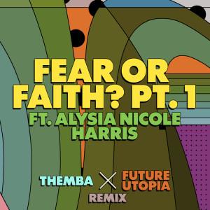 Album Fear or Faith? Pt. 1 (Themba x Future Utopia Remix) from Future Utopia