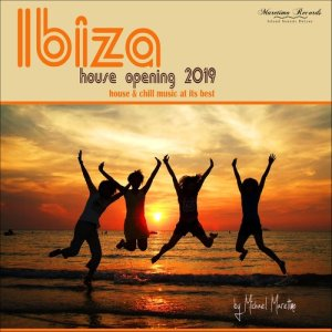 Album Ibiza House Opening 2019 - House & Chill Music at Its Best from Various Artists