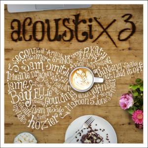 Acoustix 3 2015 Various Artists