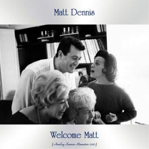 Album Welcome Matt (Analog Source Remaster 2021) from Matt Dennis