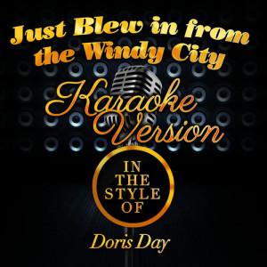 Karaoke - Ameritz的專輯Just Blew in from the Windy City (In the Style of Doris Day) [Karaoke Version] - Single