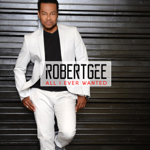 Album All I Ever Wanted from Robert Gee