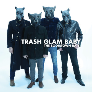 Album Trash Glam Baby (Explicit) from The Boomtown Rats