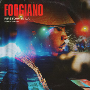 Album FIRST DAY IN LA (feat. Pooh Shiesty) from Foogiano