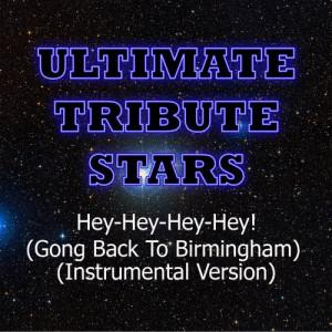 Ultimate Tribute Stars的專輯Bob Seger - Hey-Hey-Hey-Hey! (Gong Back To Birmingham) (Instrumental Version)