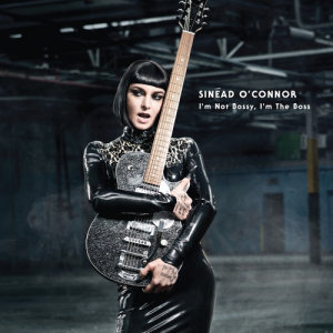 Sinead O'Connor的專輯I'm Not Bossy, I'm the Boss (Deluxe Version)