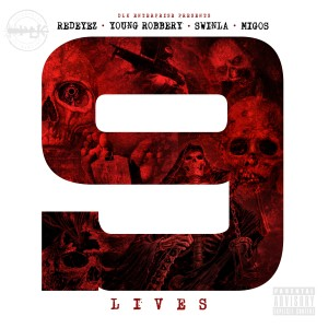 Redeyez的專輯9 Lives (feat. Young Robbery & Swinla) - Single
