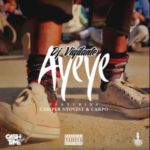 Album Ayeye from DJ Vigilante