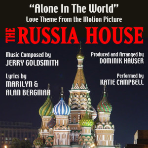 """""""Alone In The World"""" - Love Theme from the Motion Picture """"The Russia House"""" (Jerry Goldsmith,Marilyn Bergman,Alan Bergman)"""