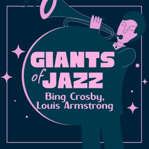 Bing Crosby的專輯Giants of Jazz