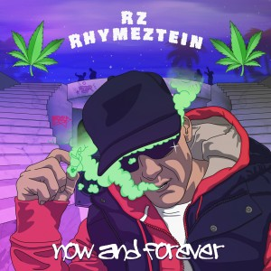 Album Now and Forever from Rz Rhymeztein