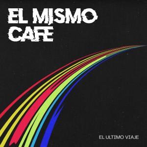 Album El Mismo Café (Explicit) from El Último Viaje