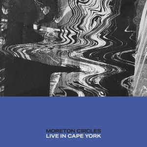 Album Circles (Live in Cape York) from Moreton
