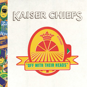 Off With Their Heads 2008 Kaiser Chiefs