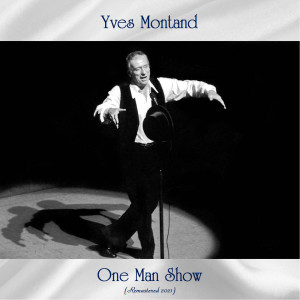 Yves Montand的專輯One Man Show (Remastered 2021)