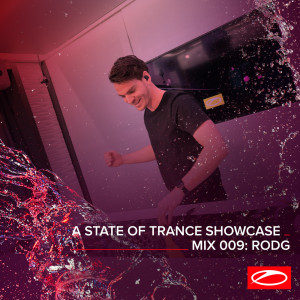 Album A State Of Trance Showcase - Mix 009: Rodg from Rodg