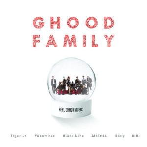 Ghood Family (feat. Bizzy, Black Nine, BIBI, MRSHLL) dari Tiger JK