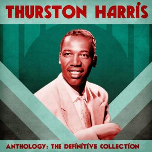 Album Anthology: The Definitive Collection (Remastered) from Thurston Harris