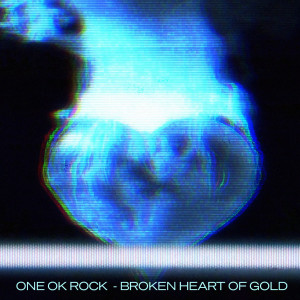 Broken Heart of Gold dari ONE OK ROCK