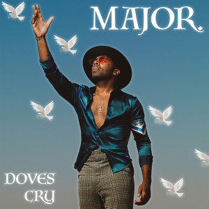 Album Doves Cry from MAJOR.
