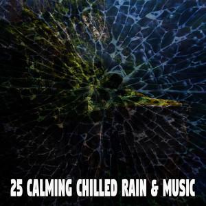 25 Calming Chilled Rain & Music