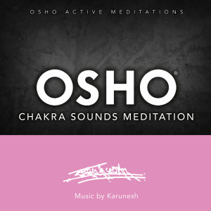 Karunesh的專輯Osho Chakra Sounds Meditation™